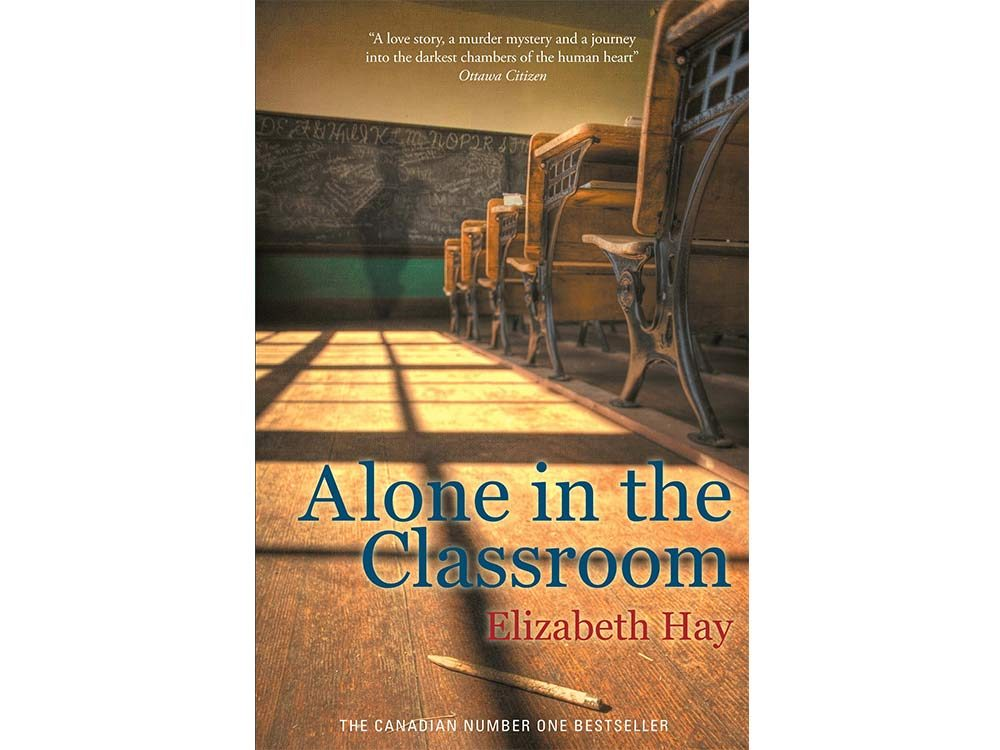 Alone in the Classroom by Elizabeth Hay