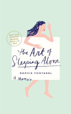 1. The Art of Sleeping Alone by Sophie Fontanel