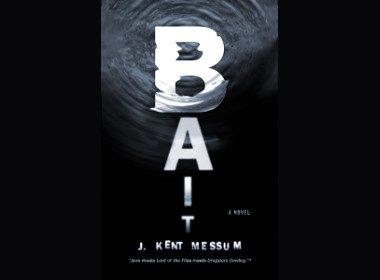 Bait: A Novel by J. Kent Messum