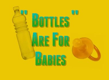 Bottles are for Babies