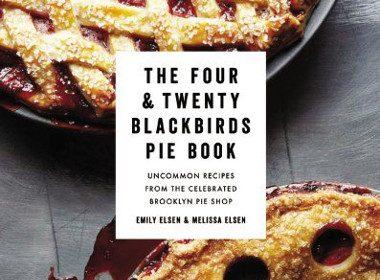 The Four & Twenty Blackbirds Pie Book by Emily and Melissa Elsen