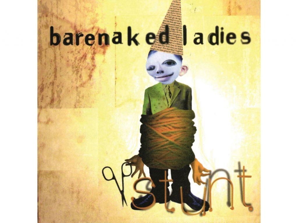 Barenaked Ladies, Stunt