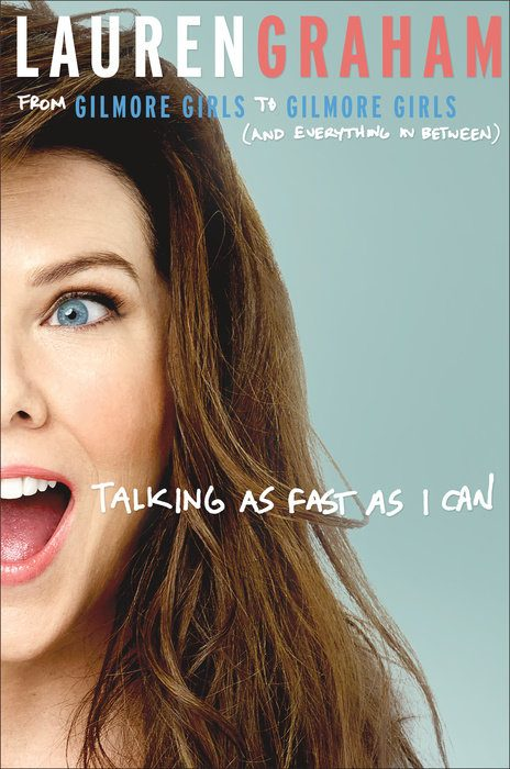 Cover of Lauren Graham's Talking As Fast As I Can