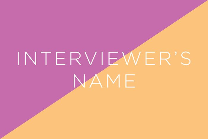 Always say your interviewer's name