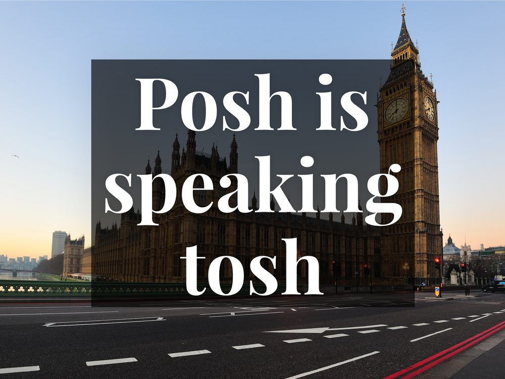 Posh is speaking tosh