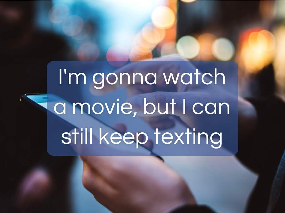 You text at the movies