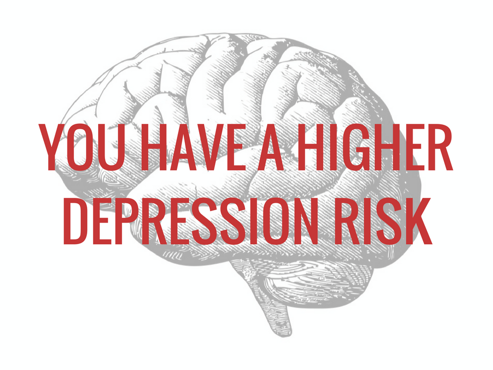 You have a higher depression risk under stress