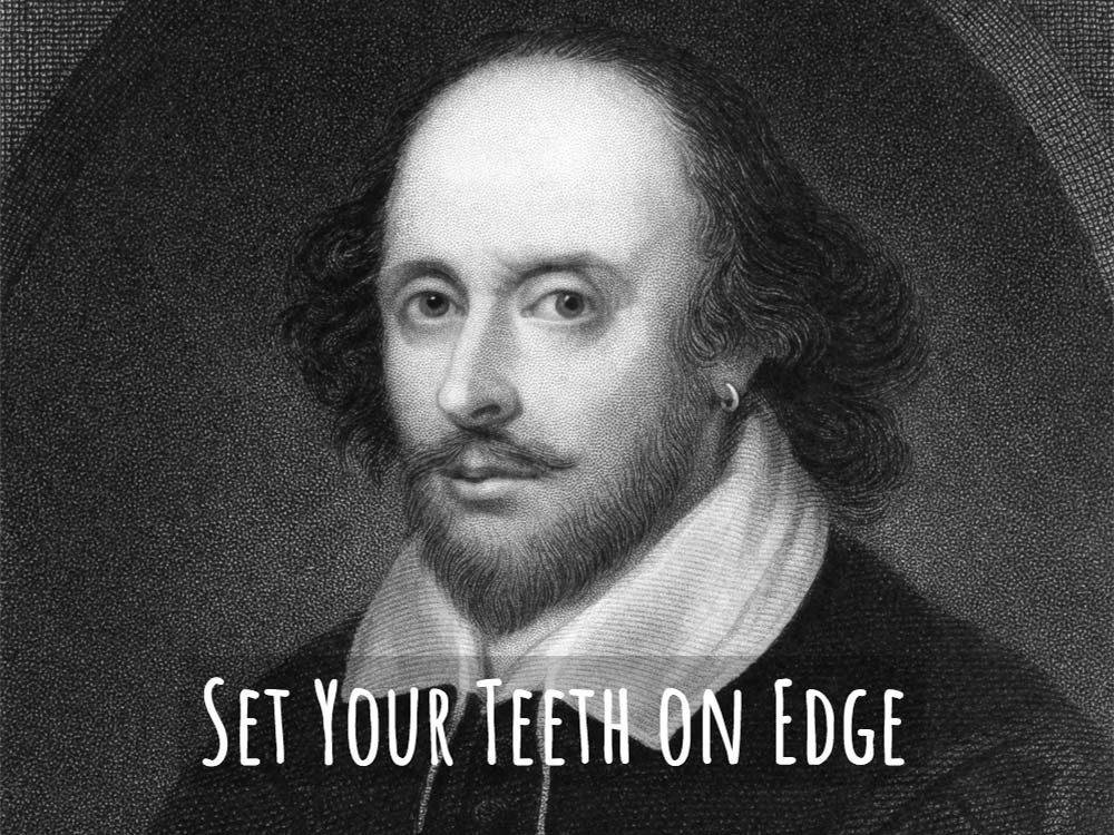 Set your teeth on edge