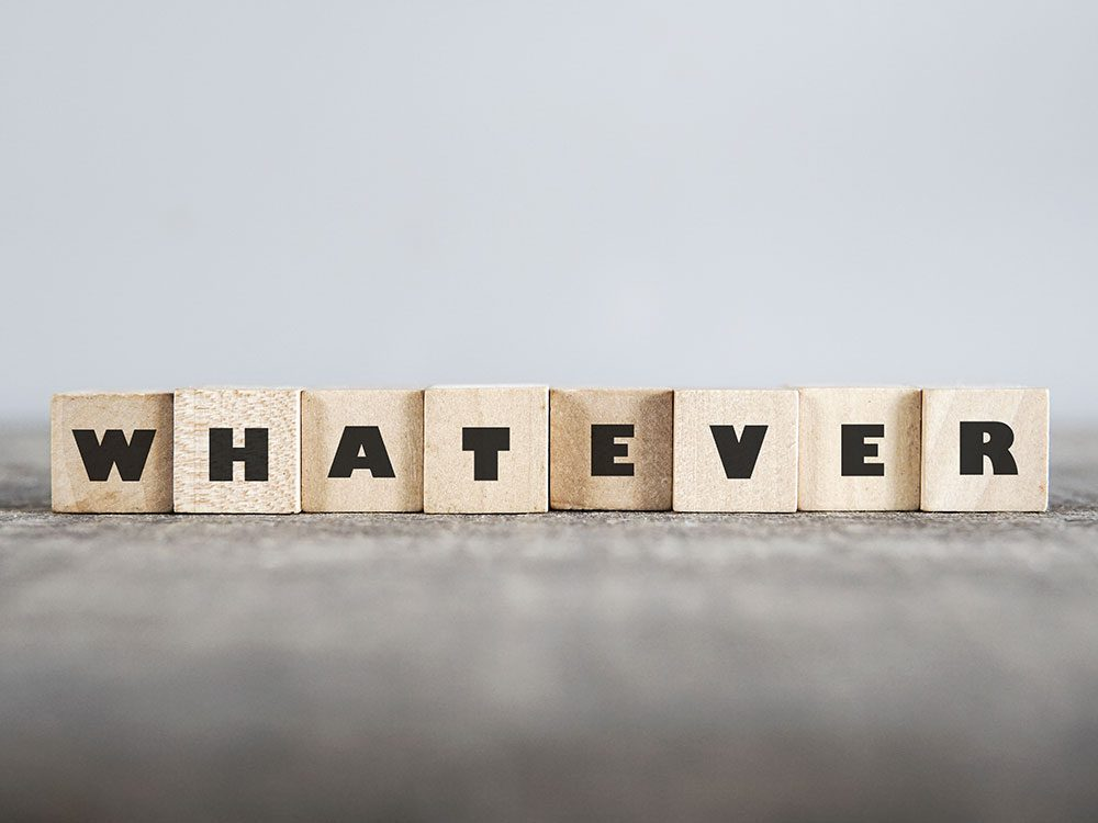 """Whatever"" is the most hated word in the English language"