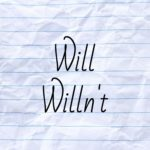 "Ever Wonder Why the Contraction for Will Not Isn't ""Willn't""? We Know the Reason"