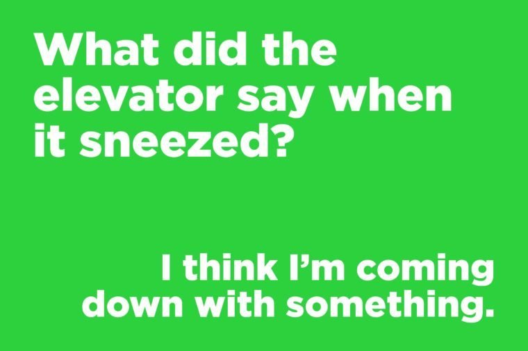 Funny jokes to tell - what did the elevator say when it sneezed?