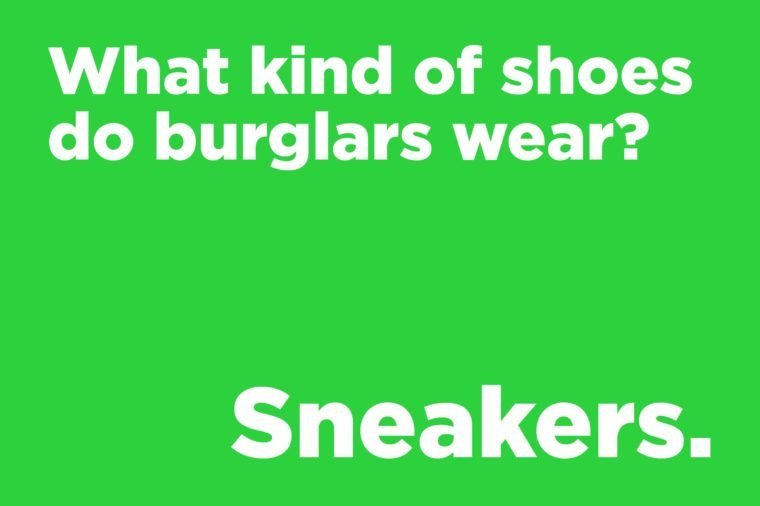 Funny jokes to tell - what kind of shoes do burglars wear?
