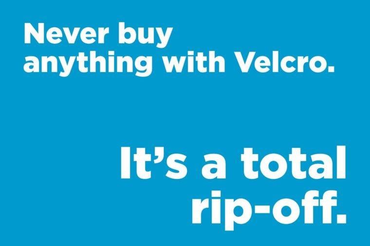 Corny jokes - never buy anything with velcro