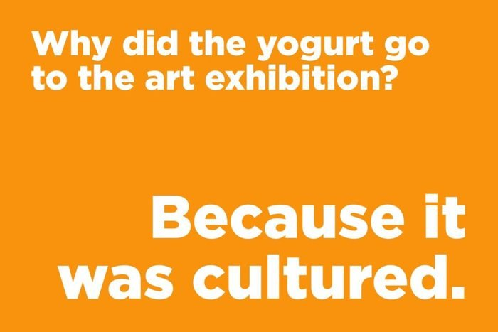 Why did the yogurt go to the art exhibition?