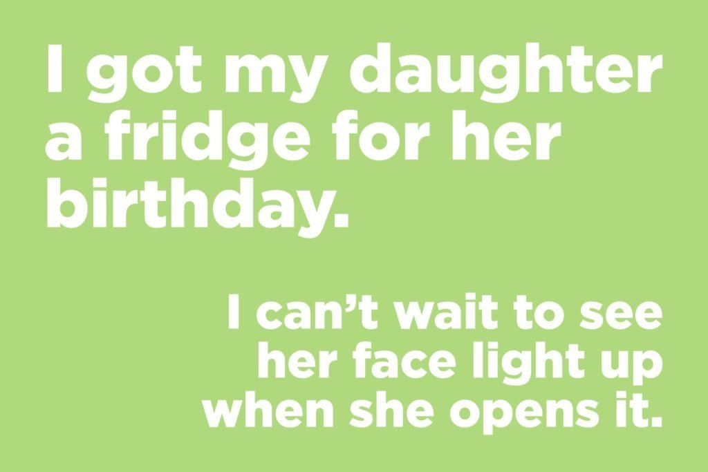 I got my daughter a fridge for her birthday