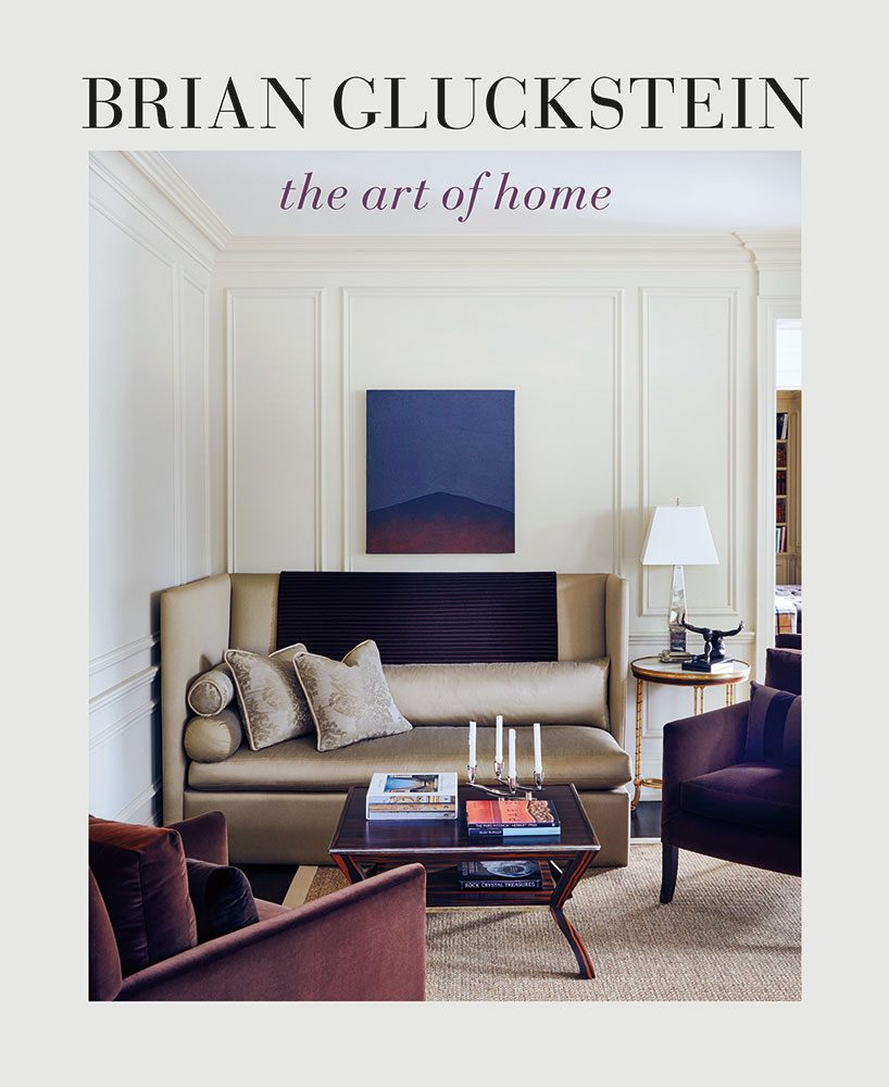 Brian Gluckstein: The Art of Home