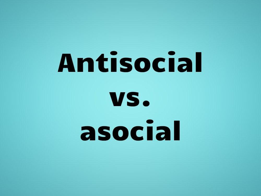 Antisocial vs. asocial