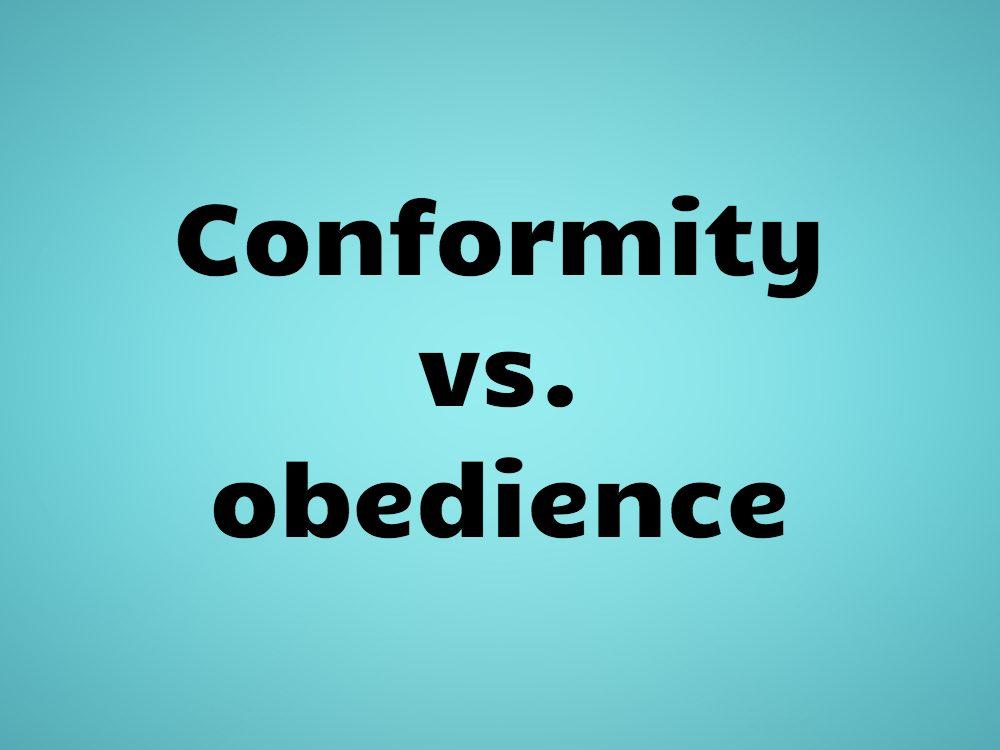 Conformity vs. obedience