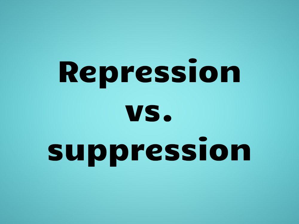 Repression vs. suppression