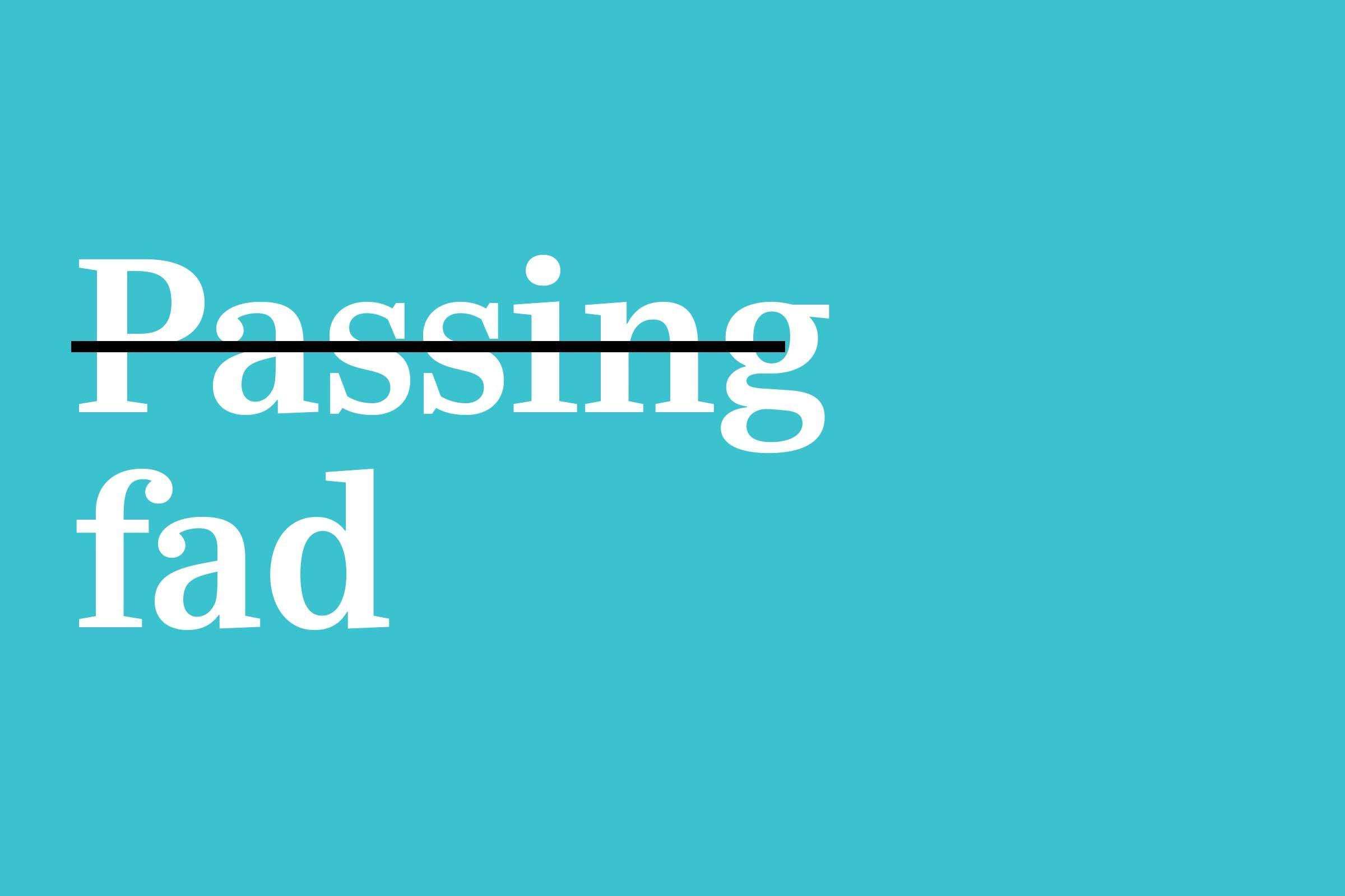 passing fad