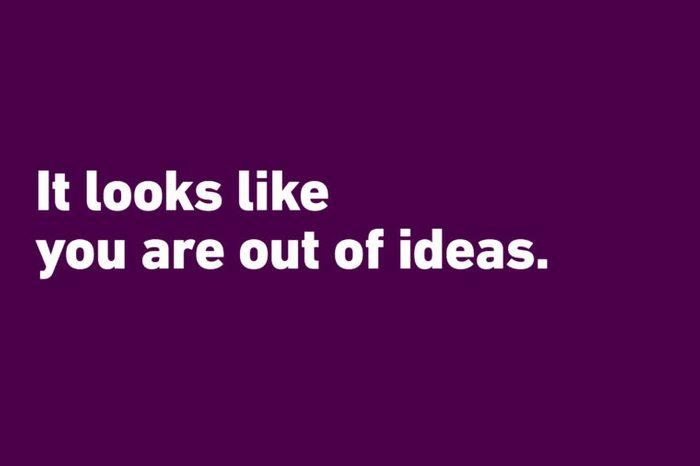 no more ideas