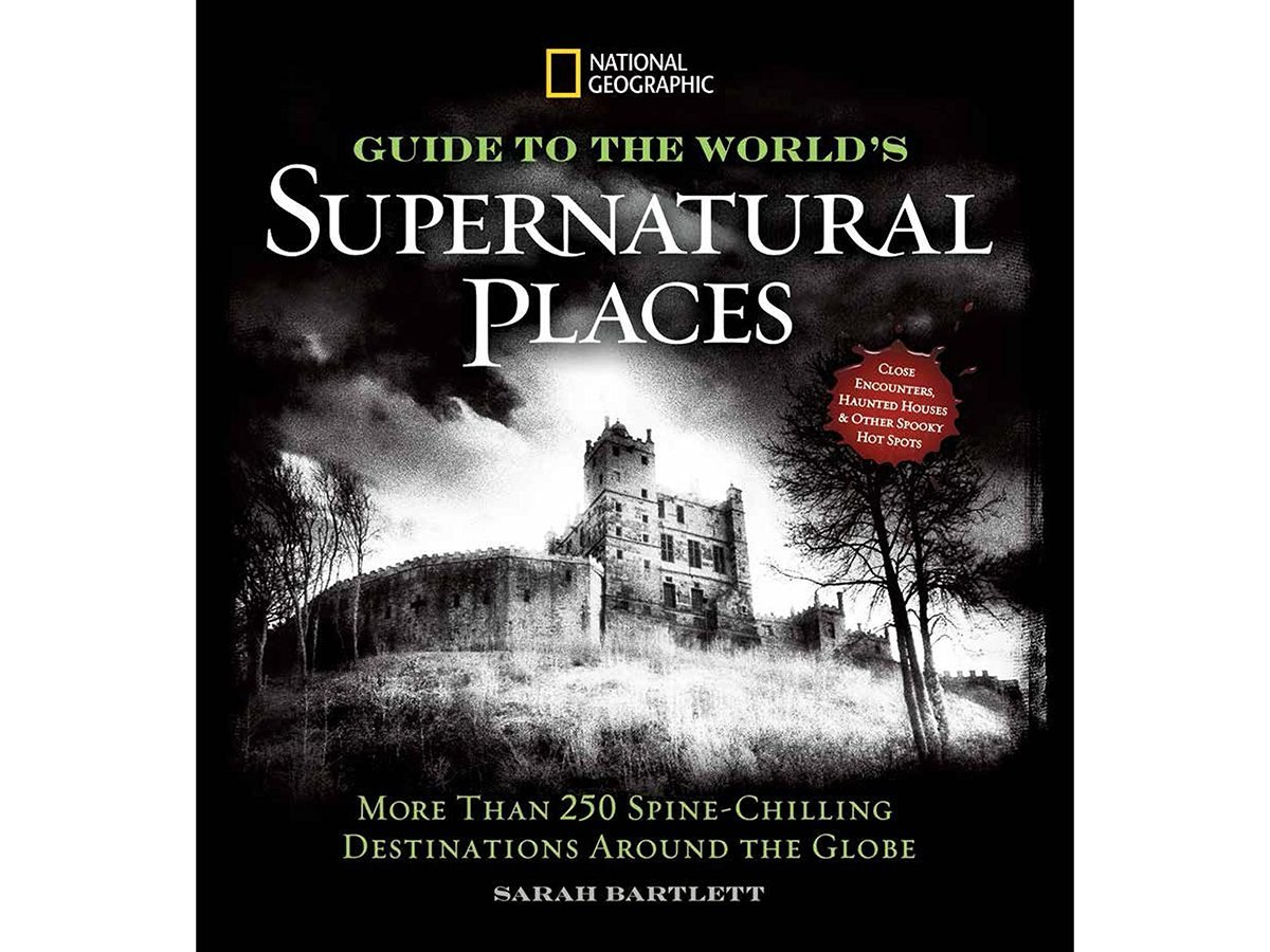 National Geographic Guide to the World's Most Supernatural Places
