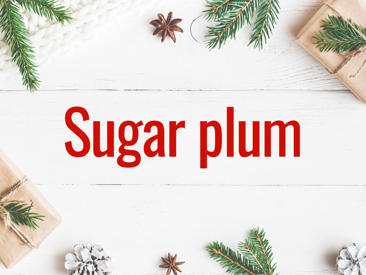 Christmas words - Sugar plum