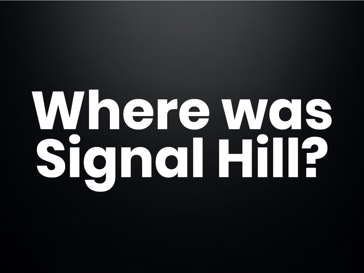 Trivia questions - Where was Signal Hill?