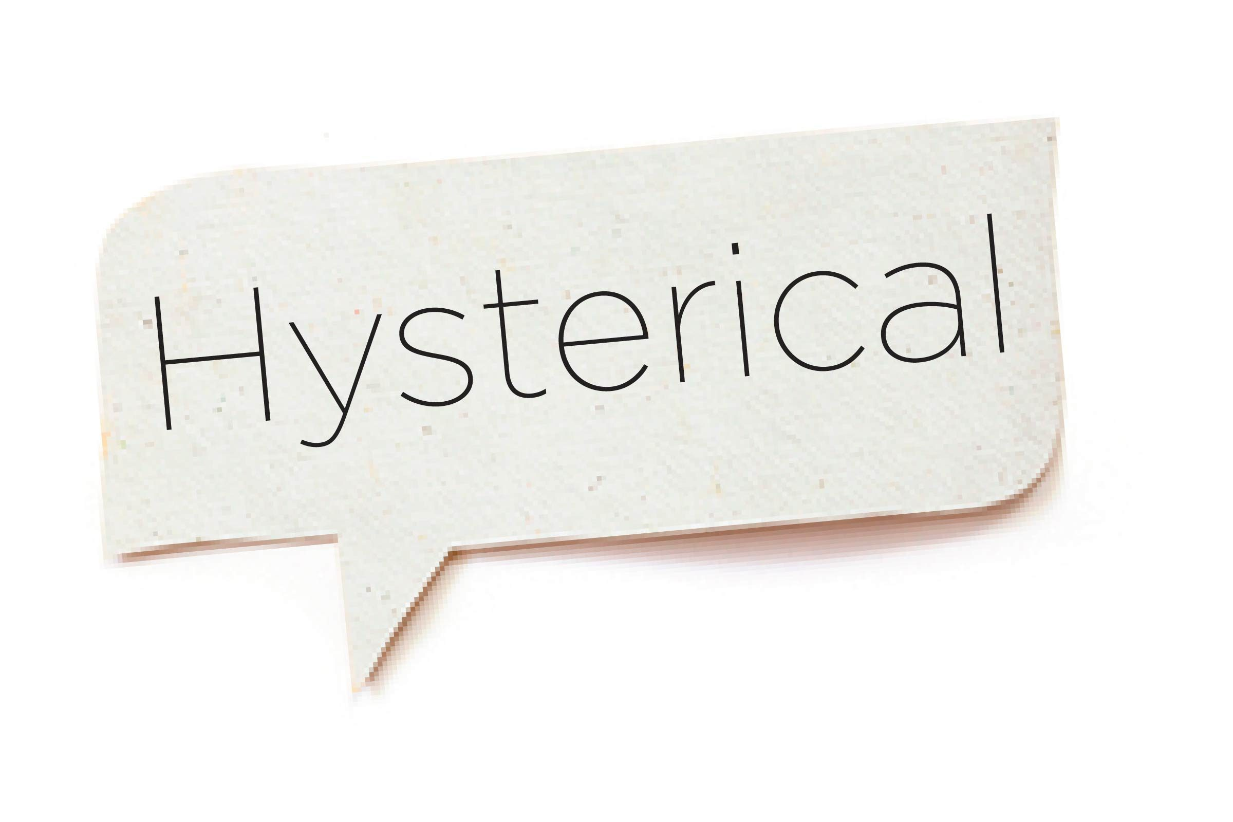 Offensive words - Hysterical