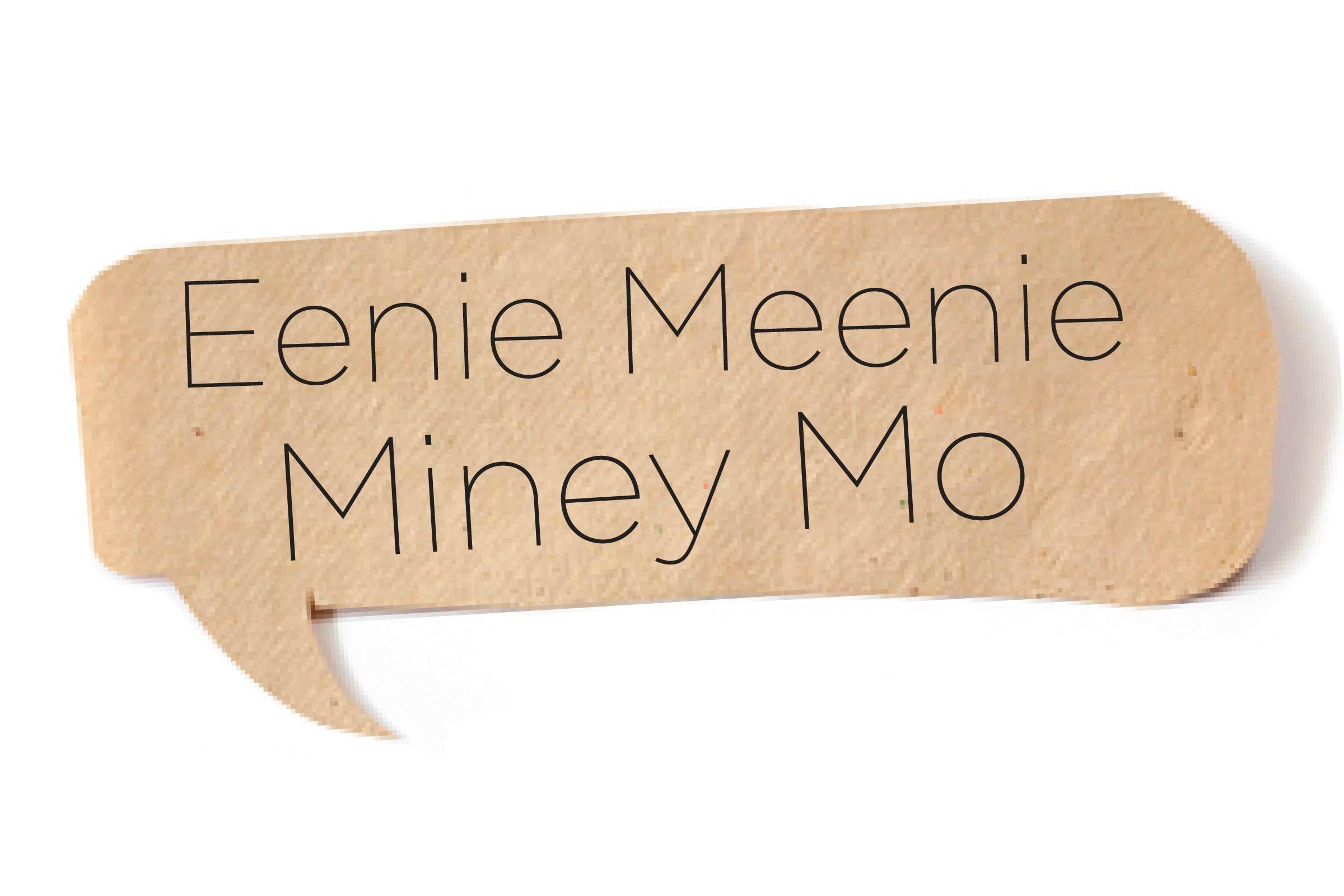 Offensive words - Eenie meenie miney mo