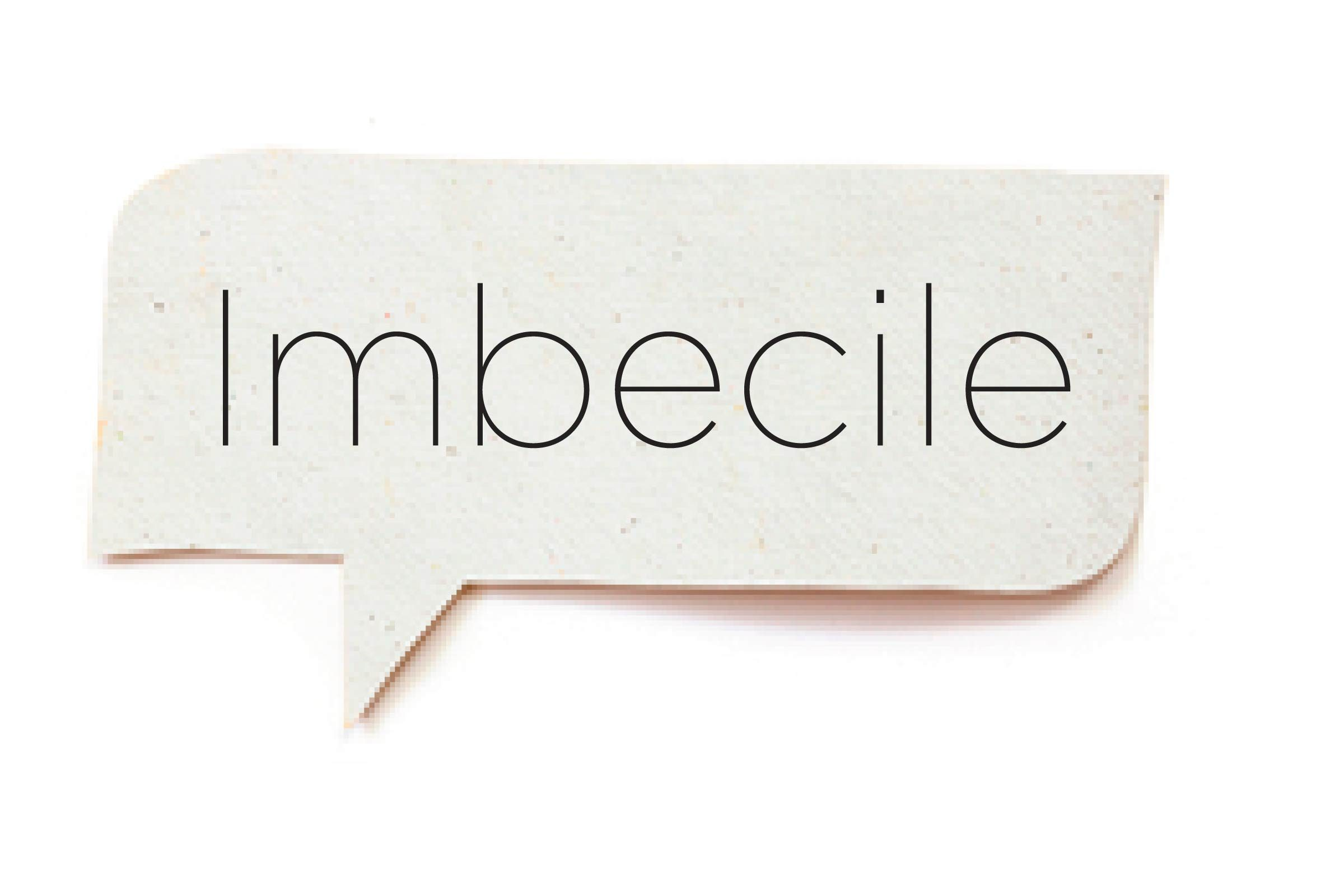 Offensive words - Imbecile