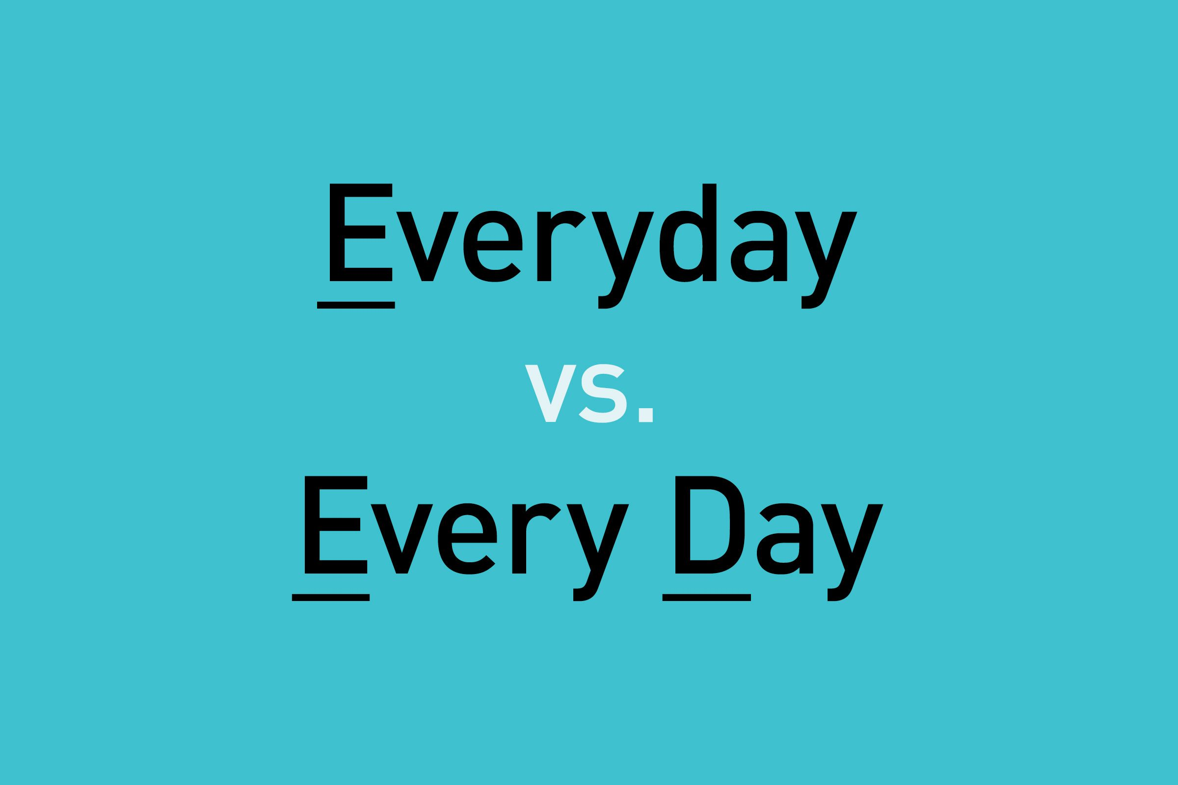 text: everyday vs. every day