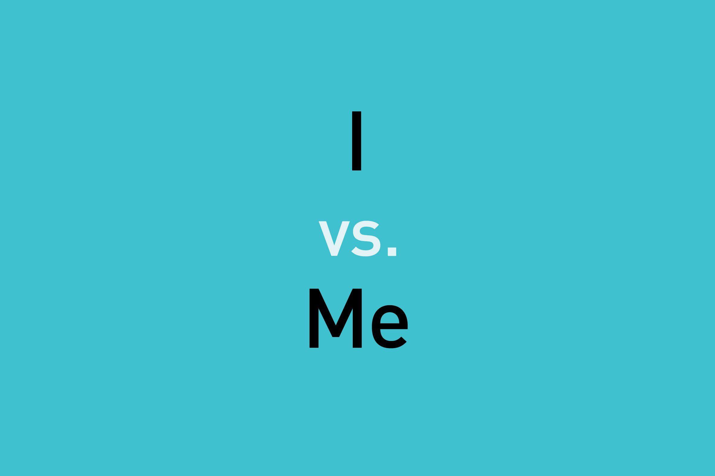text: i vs me
