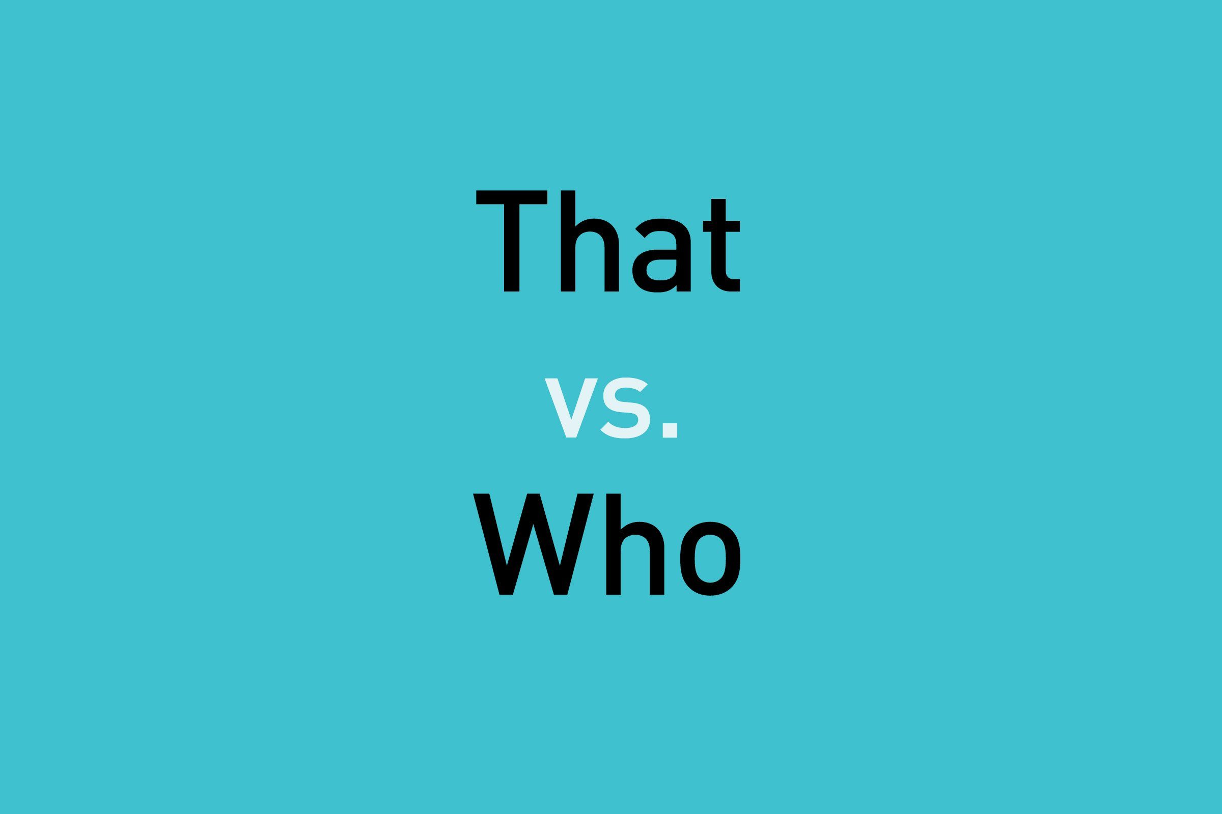 text: that vs. who