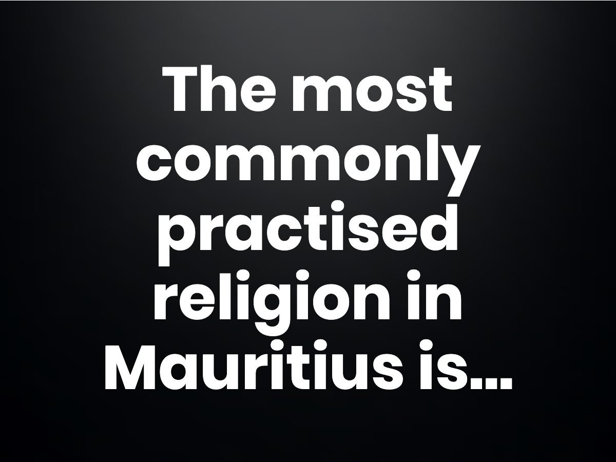 Trivia questions - Mauritius is the only African country where the most commonly practised religion is what?