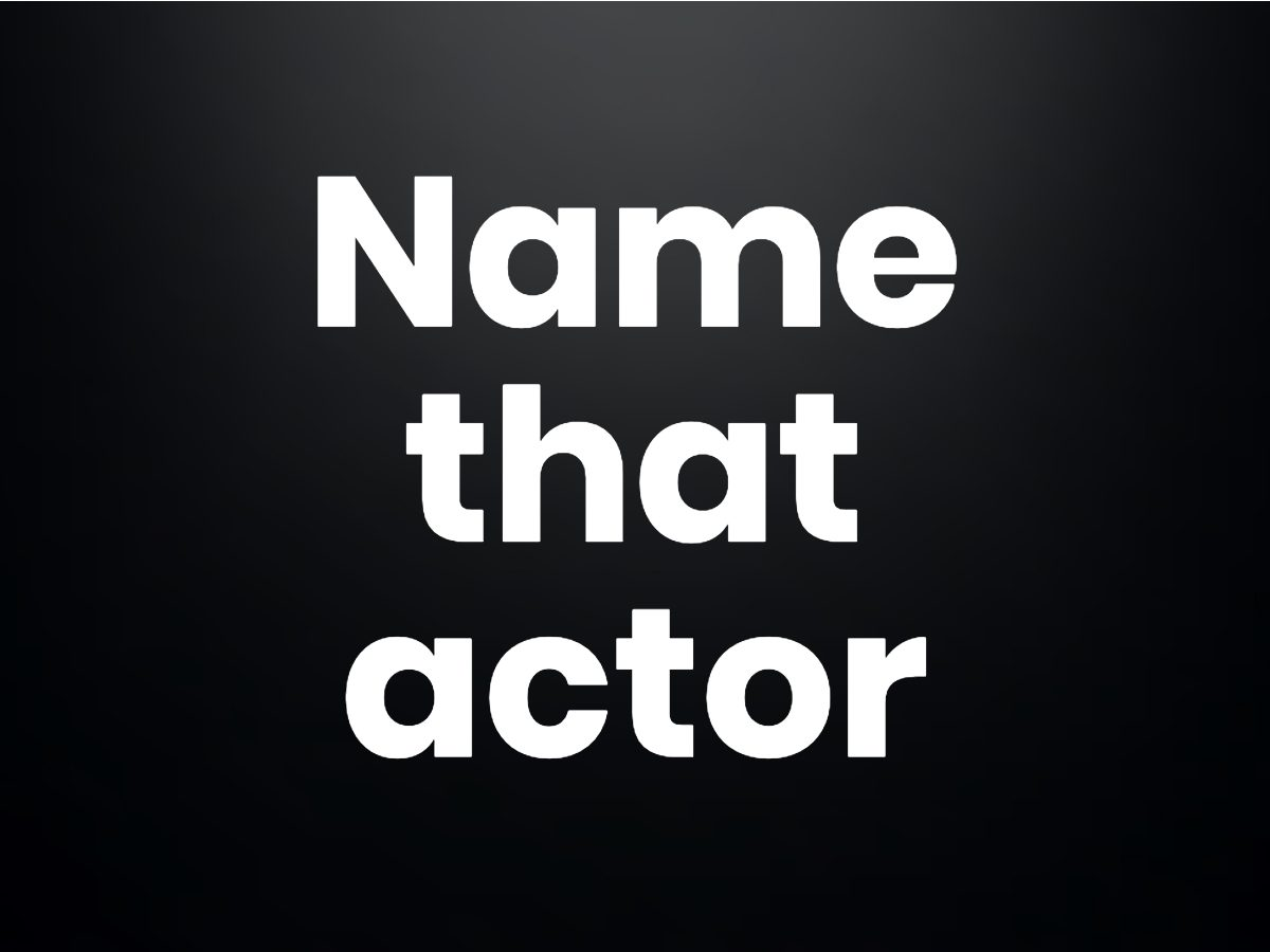 Trivia questions - Name that actor