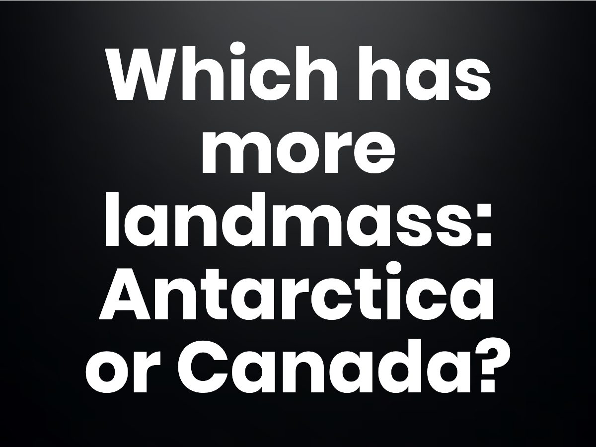 Trivia questions - Which has more landmass