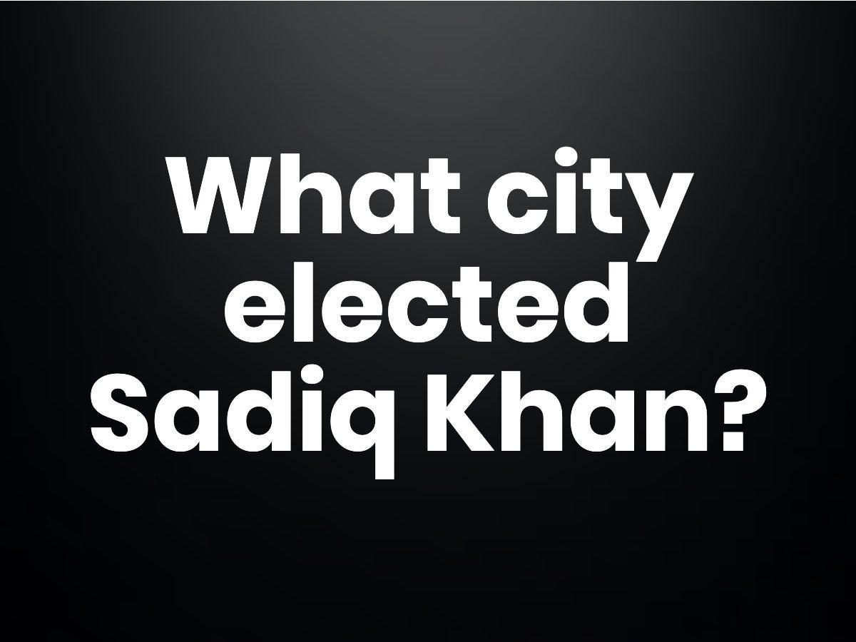 Trivia questions - Sadiq Khan