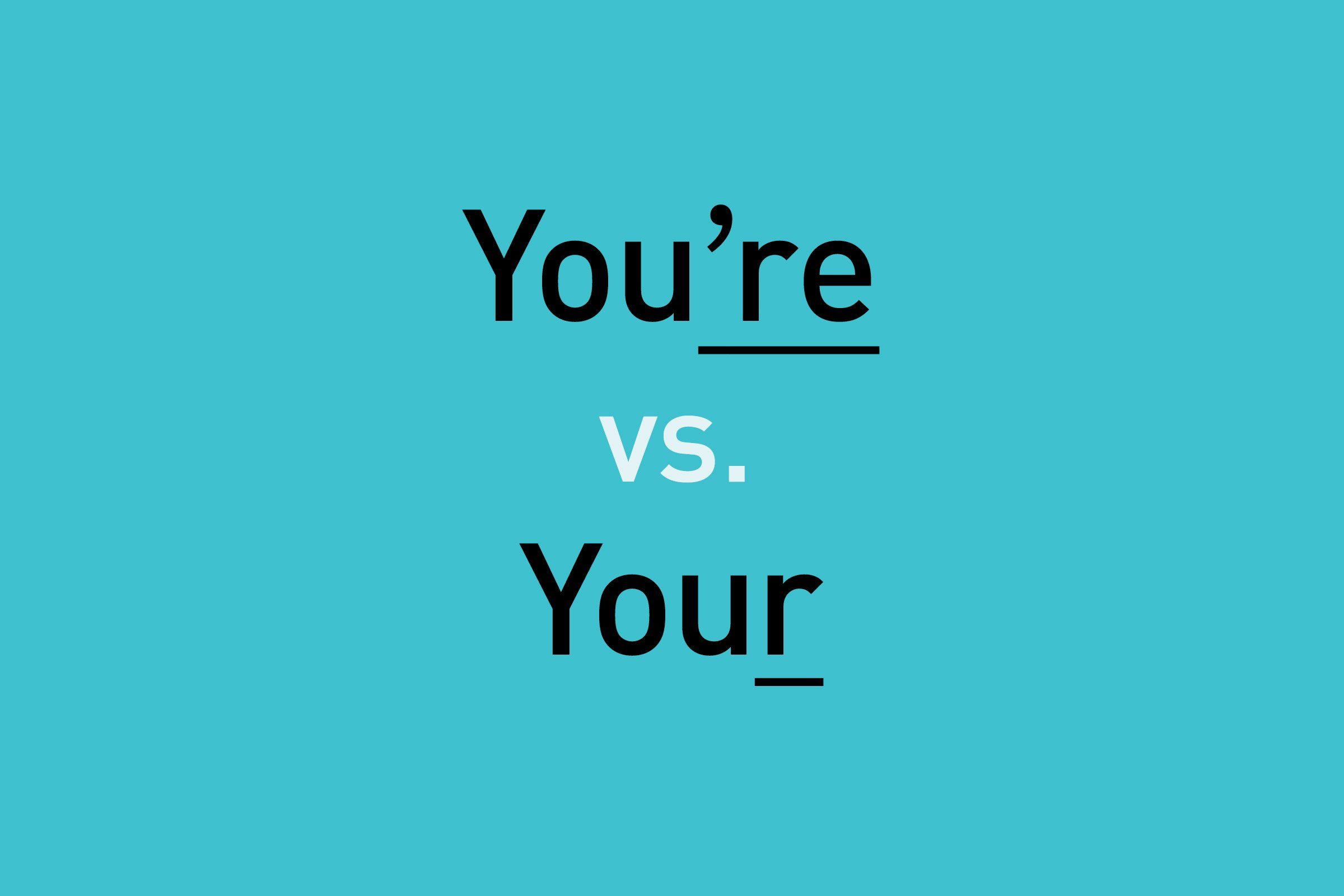 text: you're vs. your