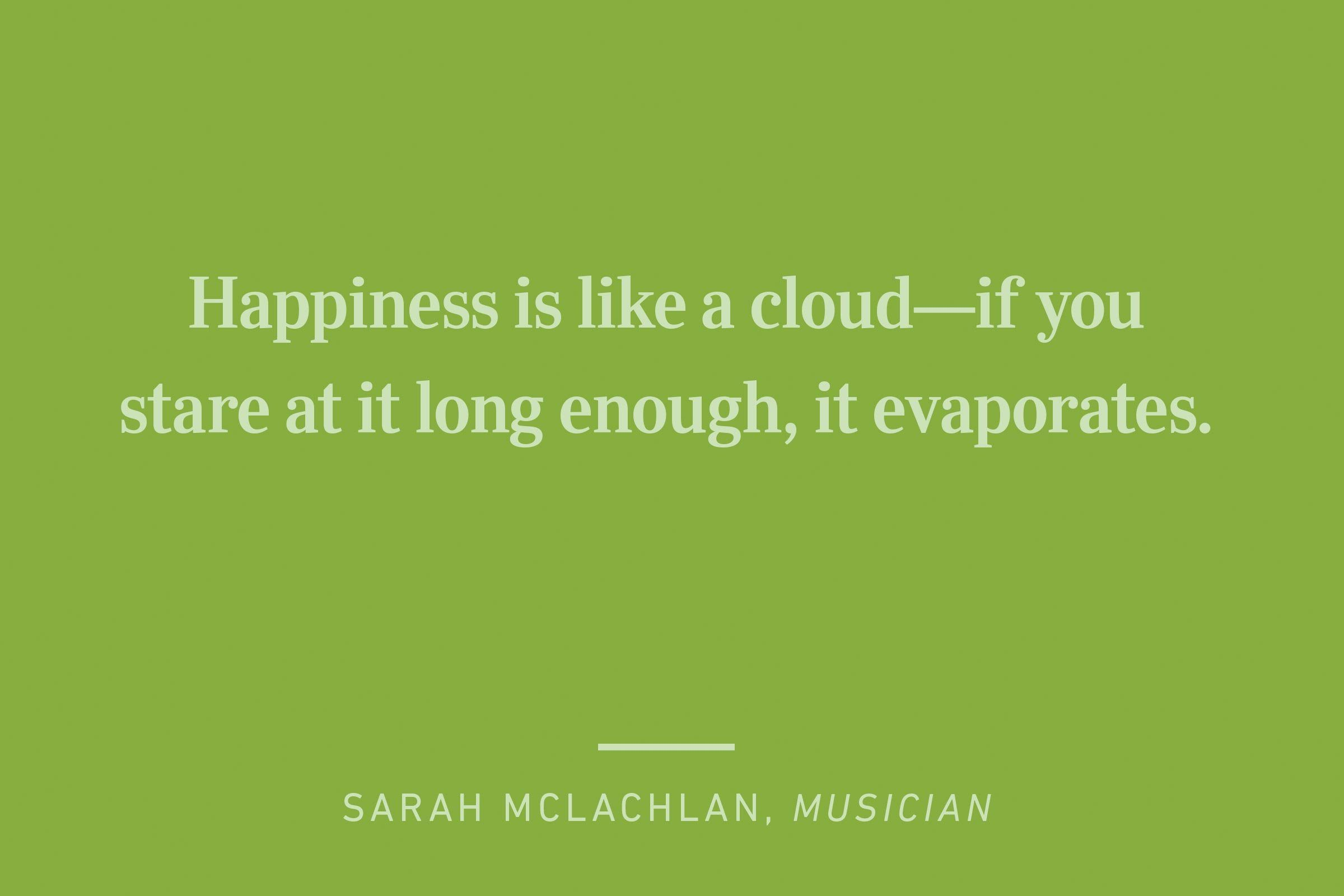 sara mclachlan happiness quote
