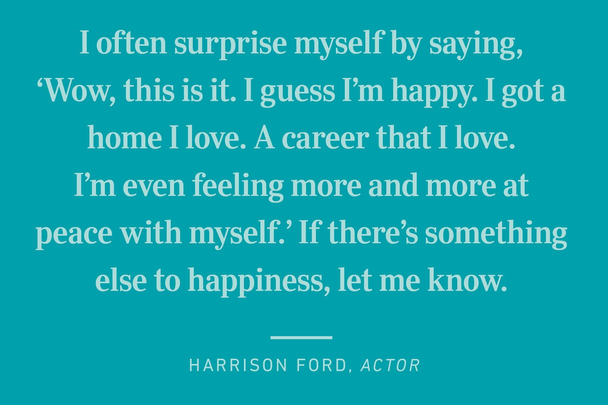 harrison ford happiness quote