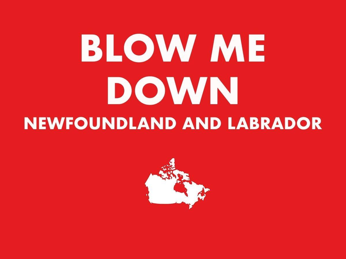 Blow Me Down,Newfoundland and Labrador