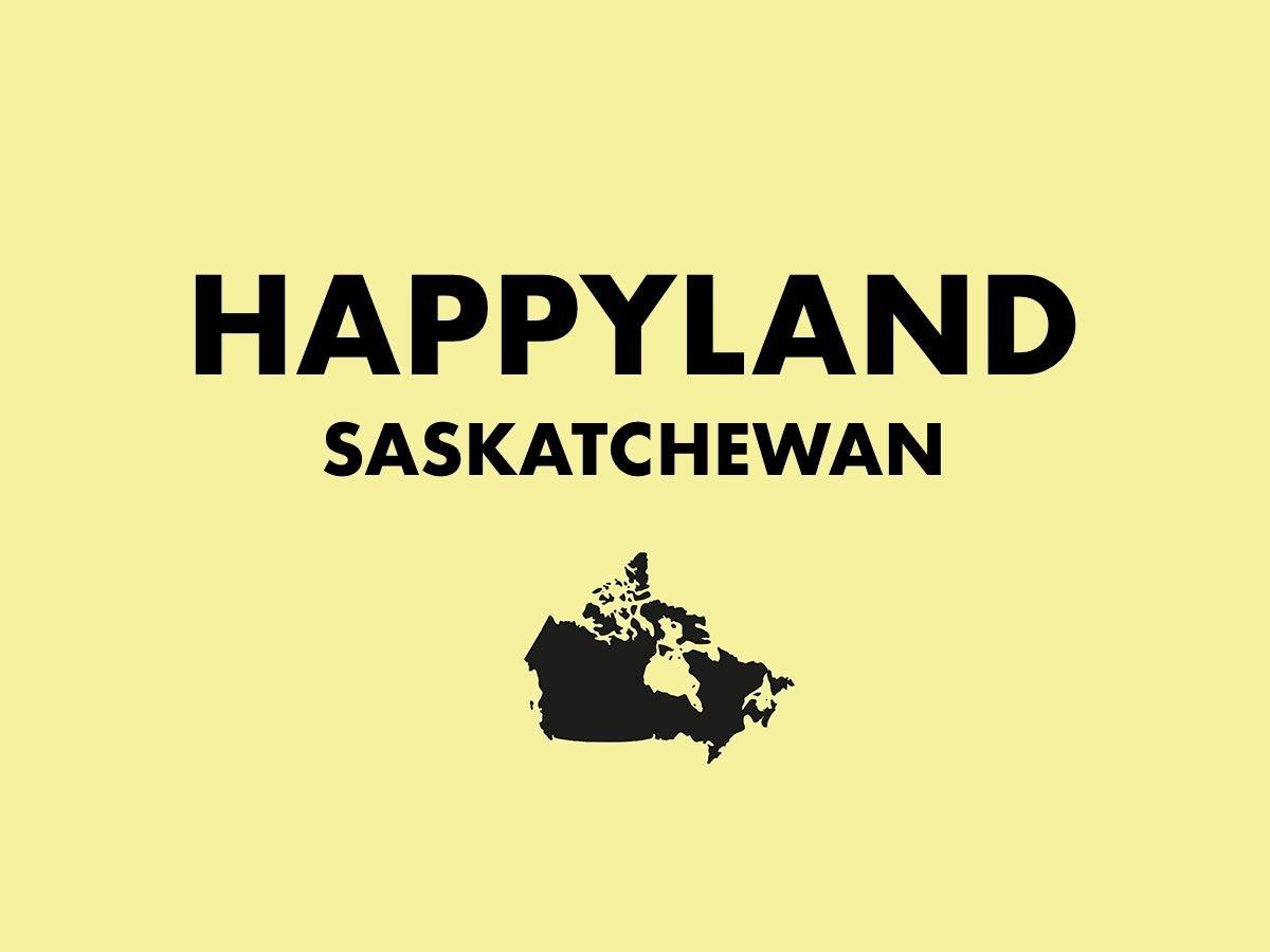 Happyland, Saskatchewan