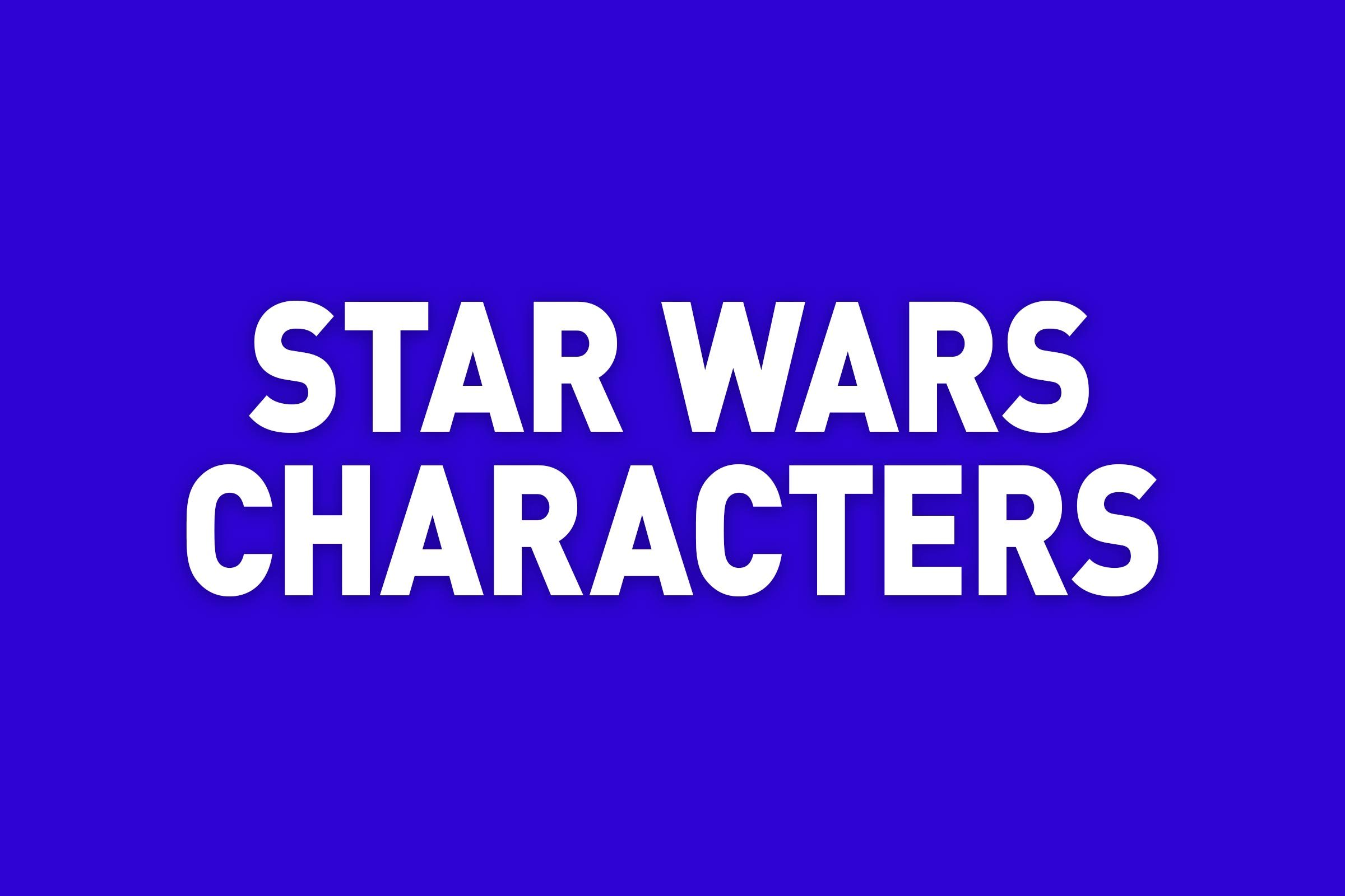 star wars characters jeopardy category