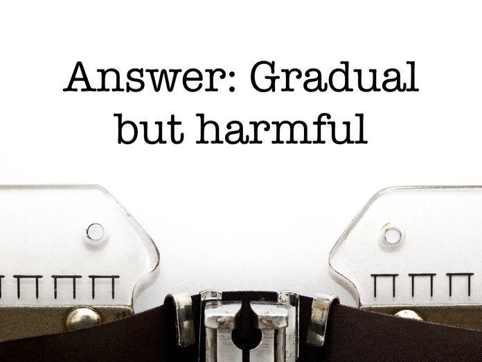 Word power: Gradual but harmful