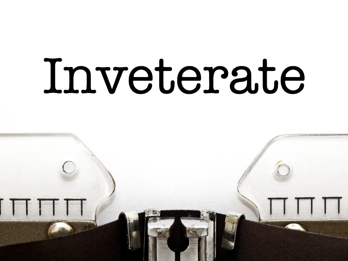 Adjectives: Inveterate