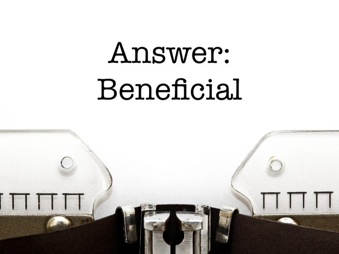 Answer: Beneficial