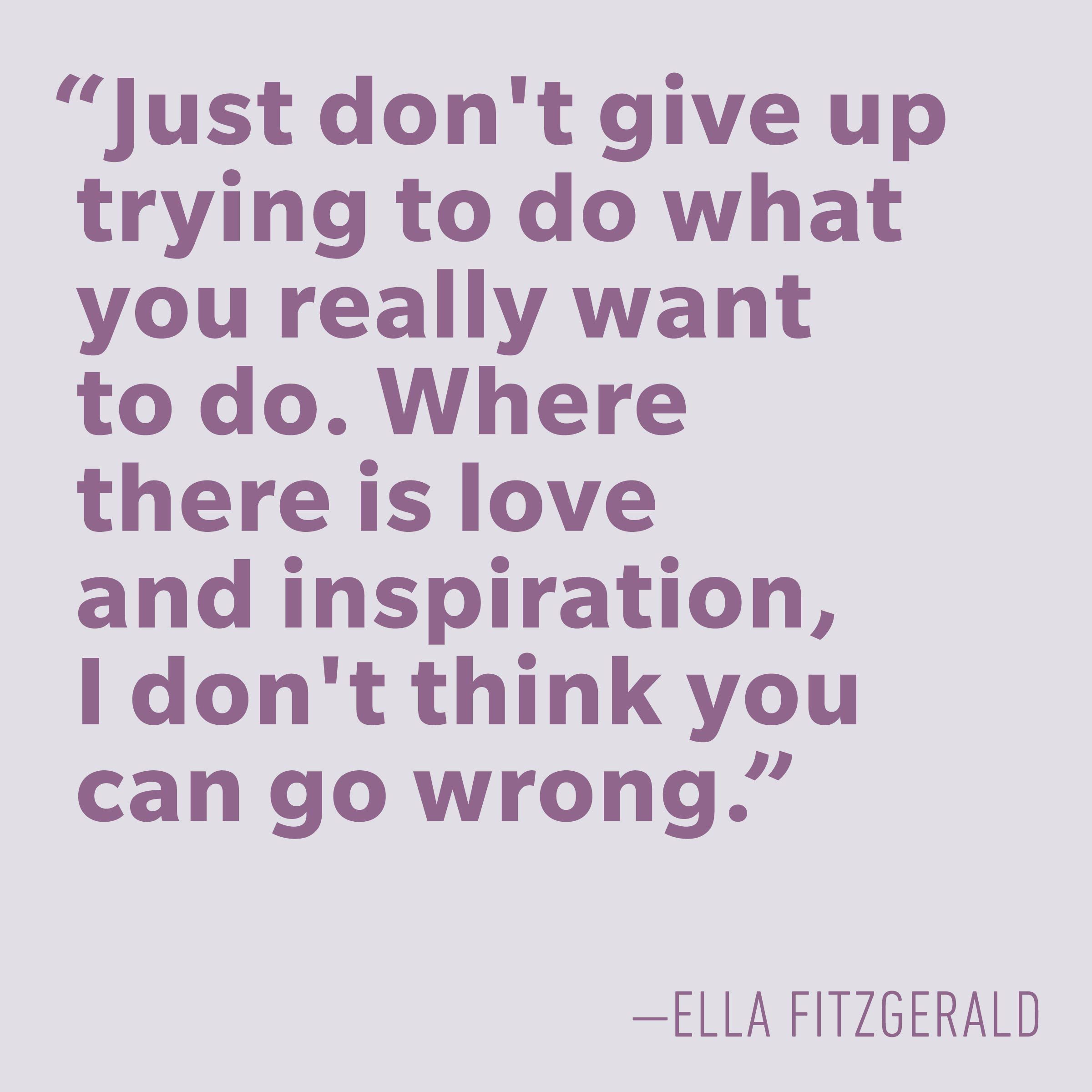 Motivational quotes - Ella Fitzgerald