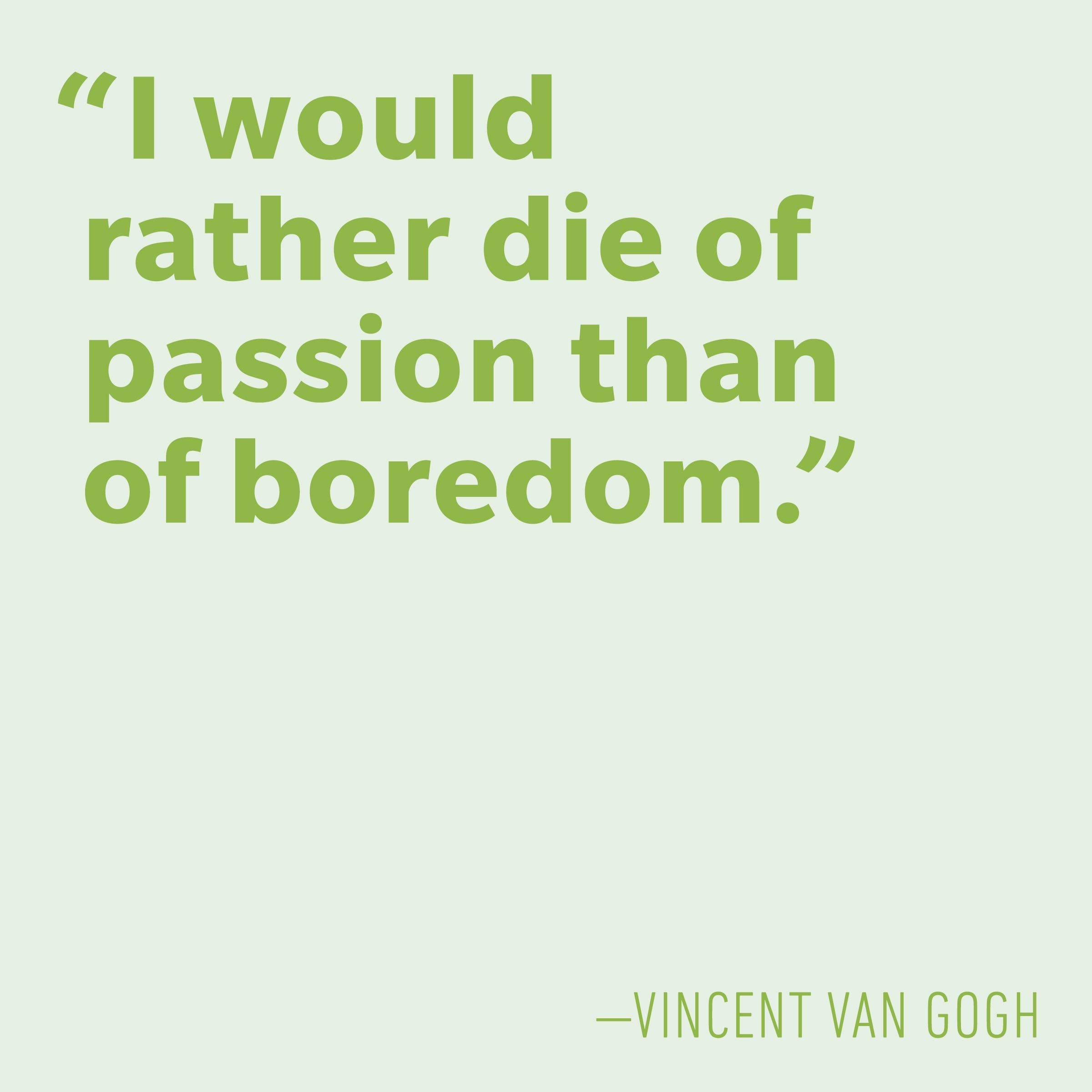 Motivational quotes - Vincent van Gogh
