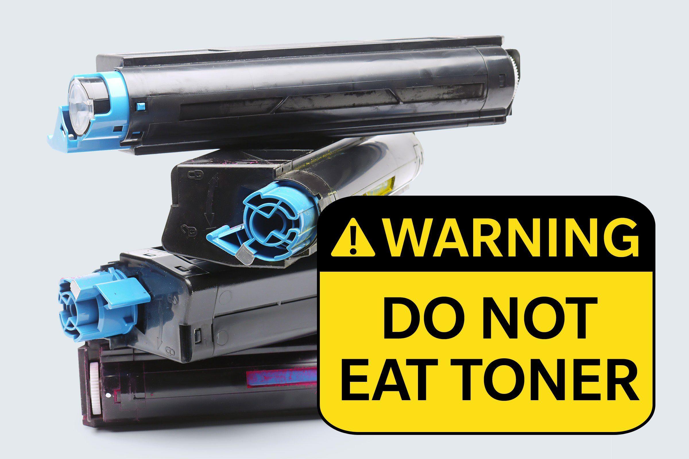toner cartridges. warning: do not eat toner